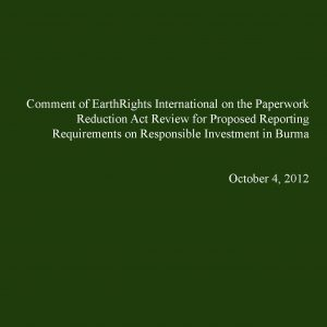 EarthRights-International-PRA-Review-Reporting-Requirements-on-Responsible-Investment-in-Burma-10.4.12.jpg