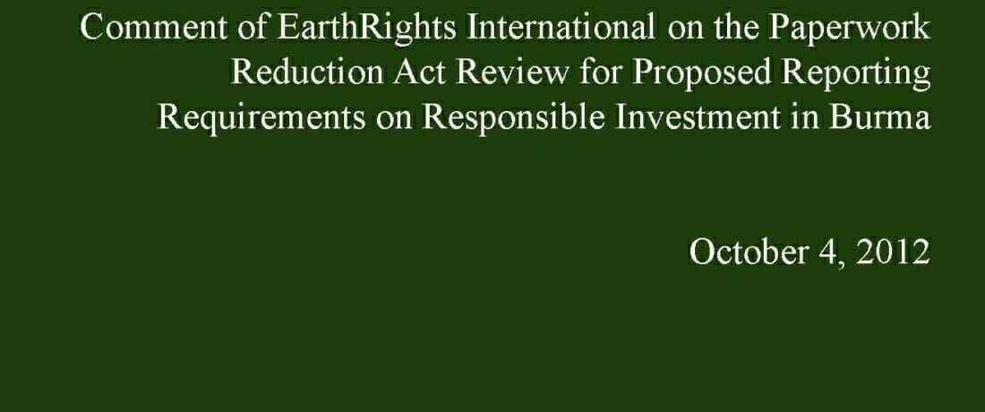 Comment of EarthRights International on the Paperwork Reduction Act Review for Proposed Reporting Requirements on Responsible Investment in Burma
