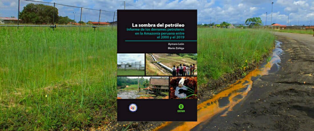 Más de 470 derrames petroleros afectaron la Amazonía peruana entre los años 2000 y 2019